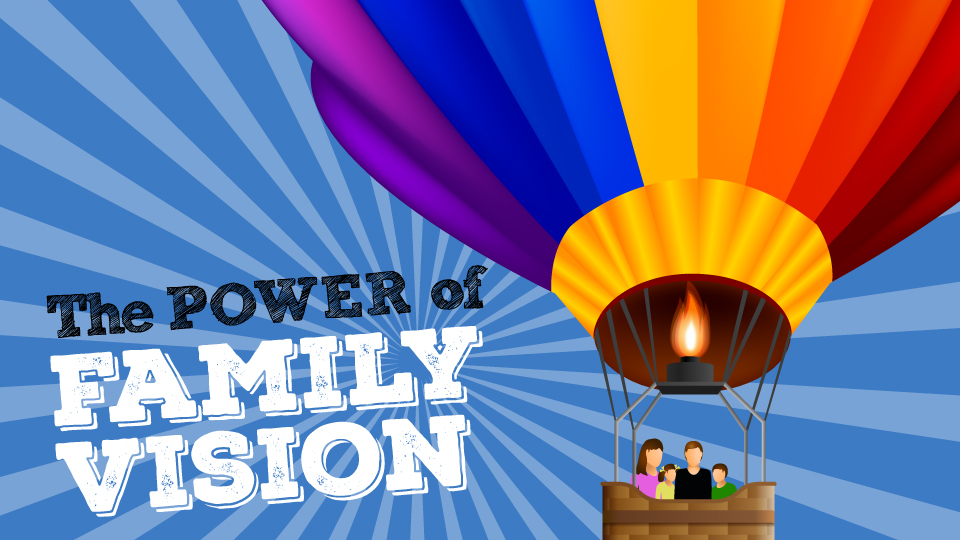 Foundations Of A Family Vision   Living Hope Church